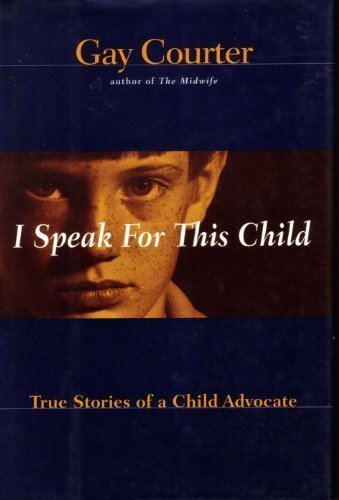 9780517595411: I Speak for This Child: True Stories of a Child Advocate