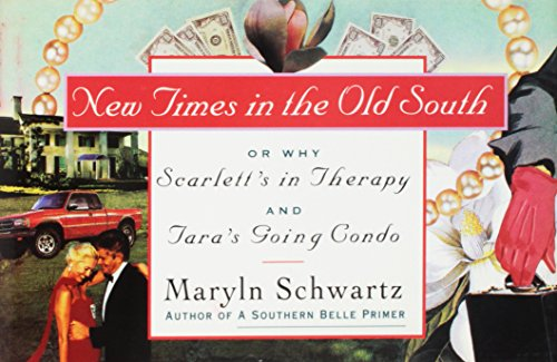 9780517595534: New Times In The Old South: Or Why Scarlett's in Therapy & Tara's Going Condo