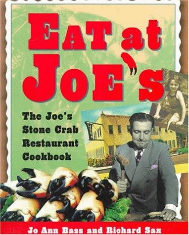 9780517595633: Eat At Joe's: The Joe's Stone Crab Restaurant Cookbook