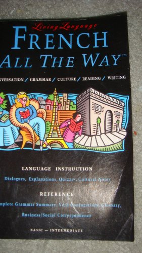 9780517595664: French All the Way: Conversation/Grammar/Culture/Reading/Writing: Basic-Intermediate (Living Language Series)