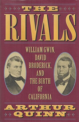 9780517595732: The Rivals: William Gwin, David Broderick, and the Birth of California