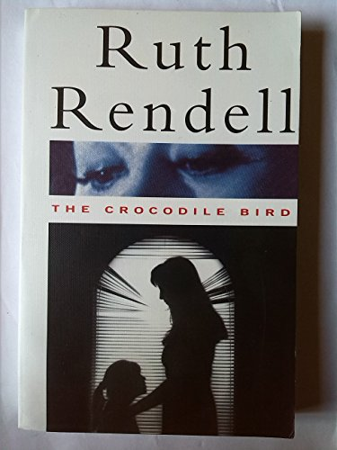The Crocodile Bird: Rendell, Ruth
