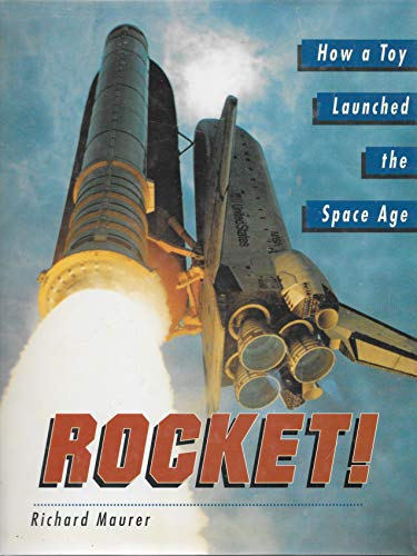 9780517596289: Rocket! How a Toy Launched the Space Age