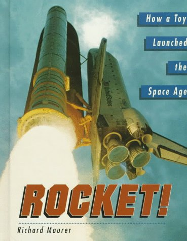 9780517596296: Rocket! How a Toy Launched the Space Age