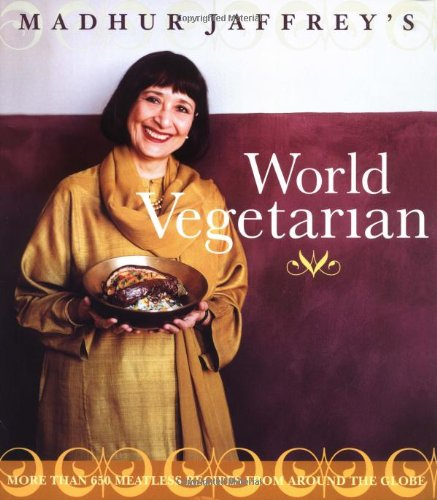 Madhur Jaffrey's World Vegetarian: More Than 650 Meatless Recipes from Around the Globe (0517596326) by Madhur Jaffrey
