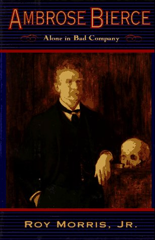 9780517596463: Ambrose Bierce: Alone in Bad Company
