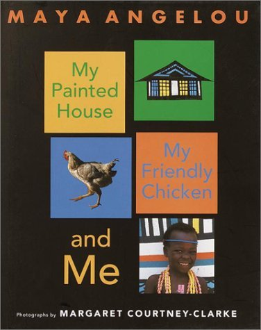 My Painted House, My Friendly Chicken and Me -