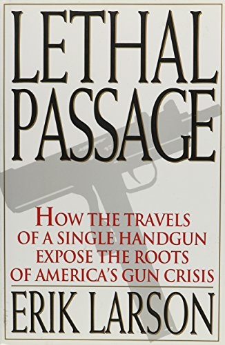 Lethal Passage How The Travels Of A Single Handgun Expose