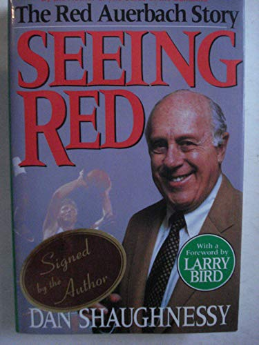 Seeing Red: The Red Auerbach Story: Shaughnessy, Dan; Bird, Larry