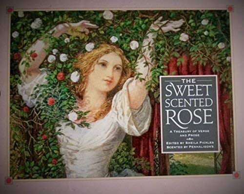 The Sweet Scented Rose: A Treasury of Verse and Prose (0517596814) by Sheila Pickles