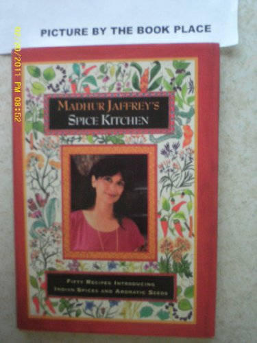 9780517596982: Madhur Jaffrey's Spice Kitchen: Fifty Recipes Introducing Indian Spices and Aromatic Seeds