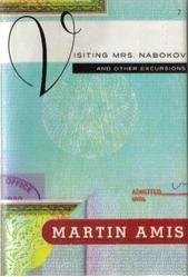 Visiting Mrs. Nabokov and Other Excursions: Amis, Martin