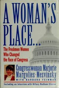 A Woman's Place.The Freshmen Women Who Changed the Face of Congress