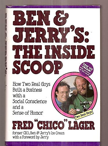 Ben & Jerry's: The Inside Scoop How Two Real Guys Built a Business With a Social ...
