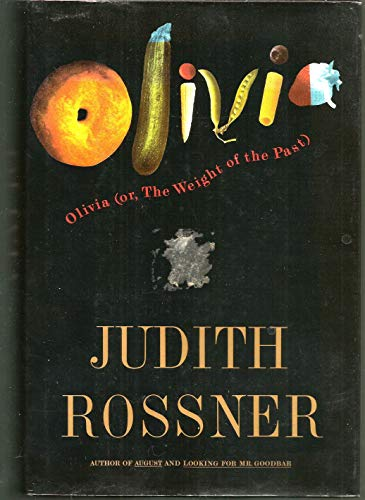 Olivia or The Weight of the Past: Rossner, Judith