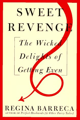 9780517597576: Sweet Revenge: The Wicked Delights of Getting Even