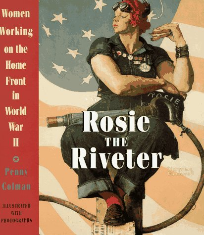 9780517597903: Rosie the Riveter: Women Working on the Home Front in World War II