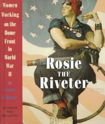 9780517597910: Rosie the Riveter: Women Working on the Homefront in World War II