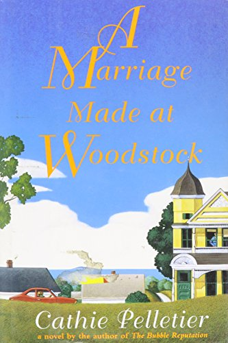 A Marriage Made at Woodstock: Pelletier, Cathie