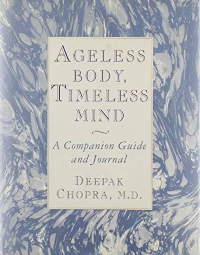 Ageless Body, Timeless Mind: A Companion Guide: Chopra M.D., Deepak