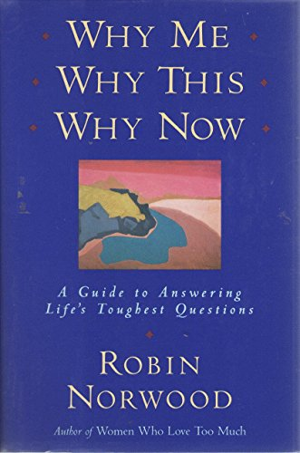 9780517598504: Why Me, Why This, Why Now: A Guide to Answering Life's Toughest Questions