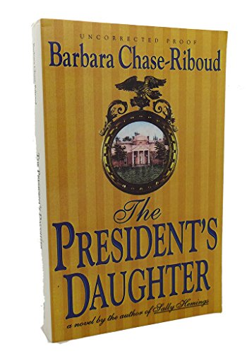 The President's Daughter Daughter of Sally Heming and Thomas Jefferson: Barbara Chase-Riboud