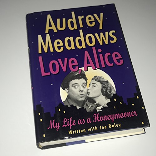 LOVE, ALICE: Meadows, Audrey & Daley, Joe