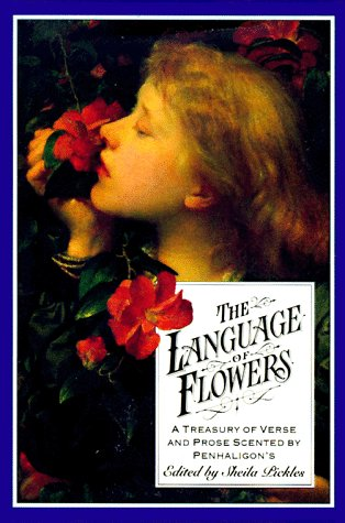 9780517598993: The Language Of Flowers: A Treasury of Verse and Prose Scented by Penhaligon's