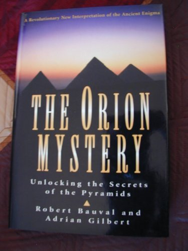 9780517599037: The Orion Mystery: Unlocking the Secrets of the Pyramids. A Revolutionary New Interpretation of the Ancient Enigma.