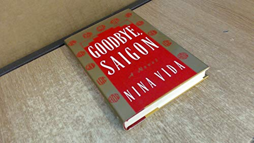 Goodbye, Saigon: A Novel: Vida, Nina