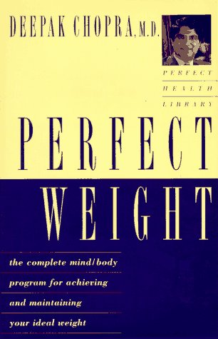 9780517599228: Perfect Weight: The Complete Mind-Body Program for Achieving and Maintaining Your Ideal Weight