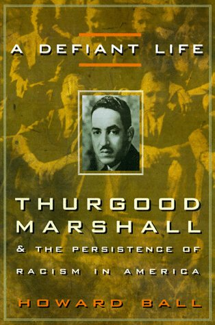 9780517599310: A Defiant Life: Thurgood Marshall and the Persistence of Racism in America
