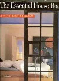 9780517599327: The Essential House Book, Getting Back to Basics
