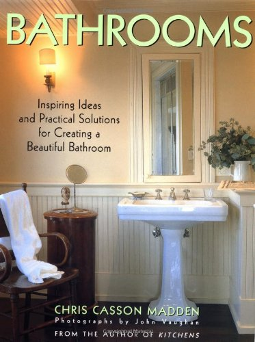 9780517599389: Bathrooms: Inspiring Ideas and Practical Solutions for Creating a Beautiful Bathroom