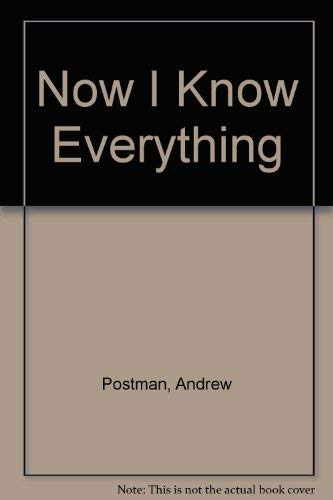 9780517599402: Now I Know Everything