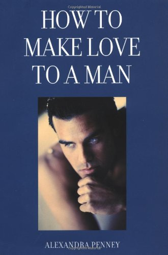 How to Make Love to a Man: Penney, Alexandra