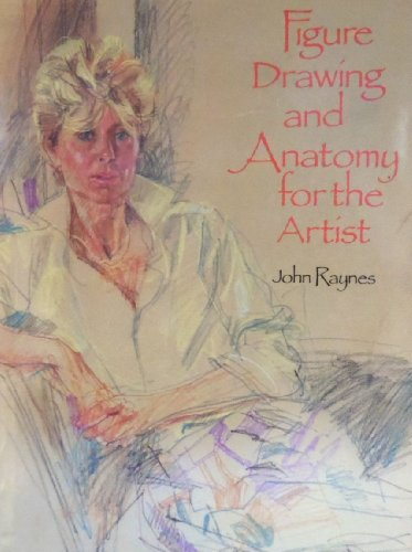 Figure Drawing and Anatomy for the Artist: John Raynes