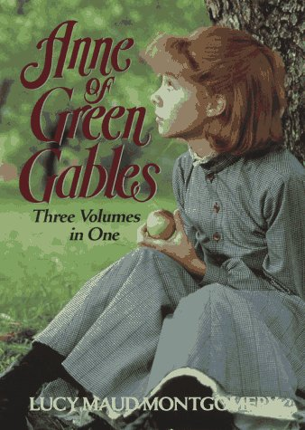 Anne of Green Gables: Three Volumes in: Lucy Maud Montgomery