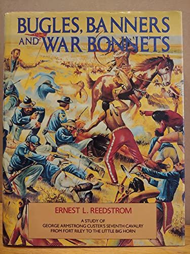 9780517605196: Bugles Banners And War Bonnets