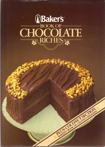 9780517611326: Baker's Book Of Chocolate Riches
