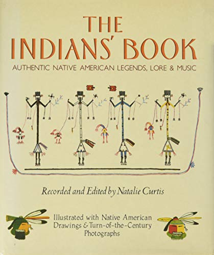 The Indians' Book: An Offering by the: Curtis, Natalie