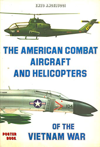 9780517617755: The American Combat Aircraft and Helicopters of the Vietnam War