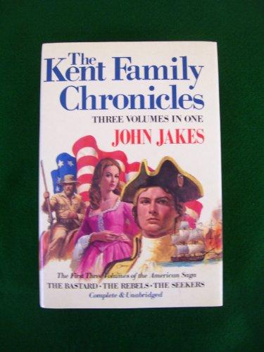 Kent Family Chronicles: 3 Volumes In 1: Jakes, John