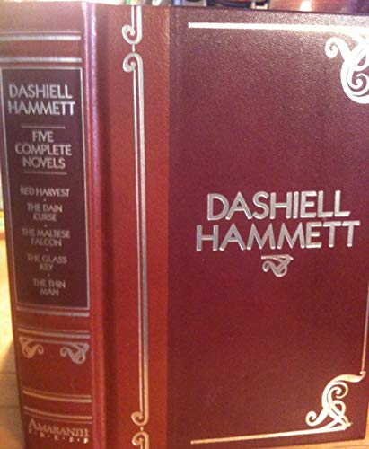 Dashiell Hammett: Five Complete Novels: Red Harvest, The Dain Curse, The Maltese Falcon, The Glass ...