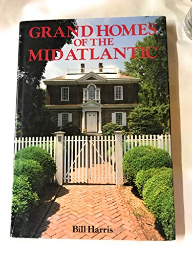 9780517623756: Grand Homes of the Mid-Atlantic