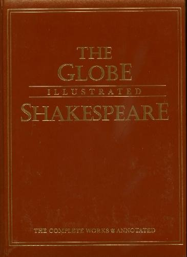 The Globe Illustrated Shakespeare: The Complete Works: Shakespeare, William