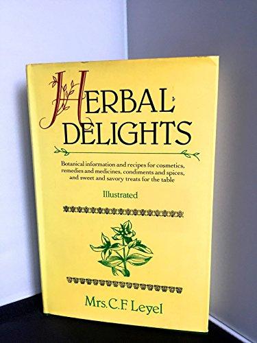 Herbal Delights: Leyel, C. F.