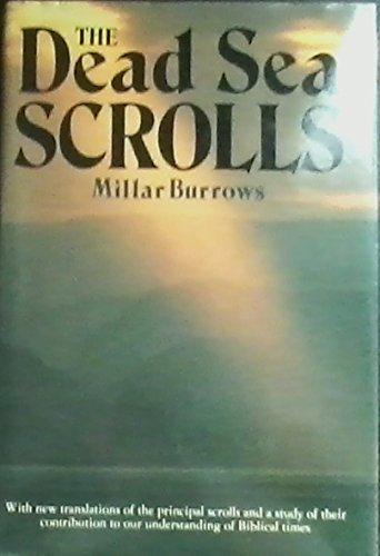 The Dead Sea Scrolls: Burrows, Millar