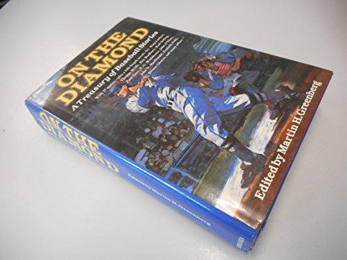 On The Diamond: A Treasury Of Baseball Stories: Greenberg, Martin H.