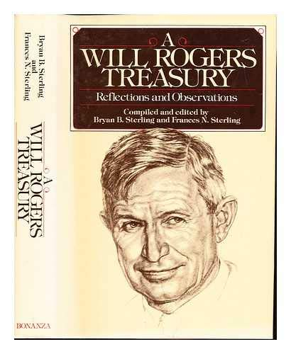 9780517625446: A Will Rogers Treasury: Reflections and Observations
